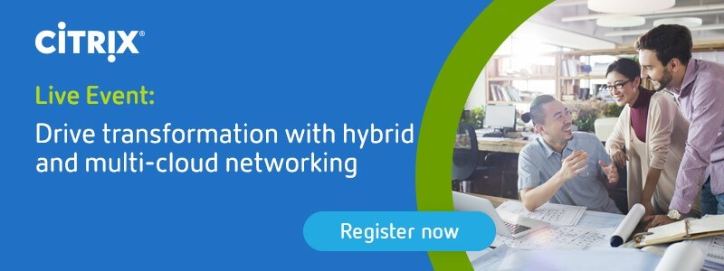 Citrix Networking Roadshow - Drive Transformation with Hybrid and Multi-Cloud Networking