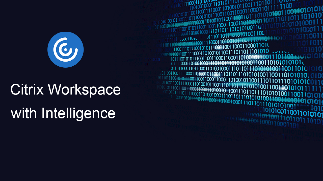 Citrix Workspace with Intelligence