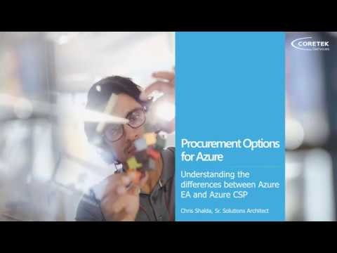 Azure CSP vs  EA and the benefits for your company