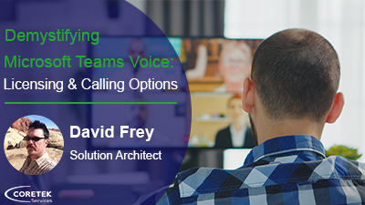 Demystifying Microsoft Teams Voice: Licensing & Calling Options